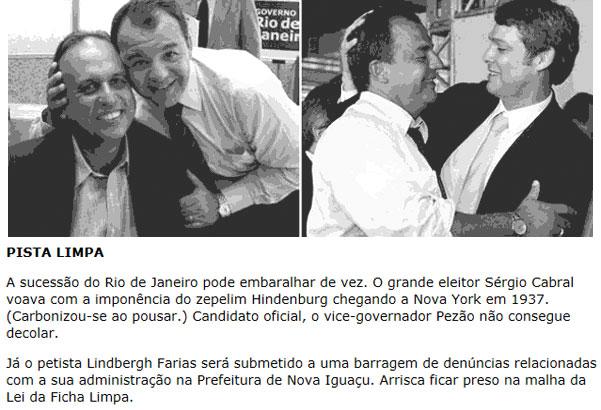 Cabral confraternizando com Pezão e Lindbergh, lembrança dos tempos em que eram felizes enganando o povo; abaixo nota da coluna de Elio Gaspari (Globo / Folha de S. Paulo) mostrando a nova realidade do trio