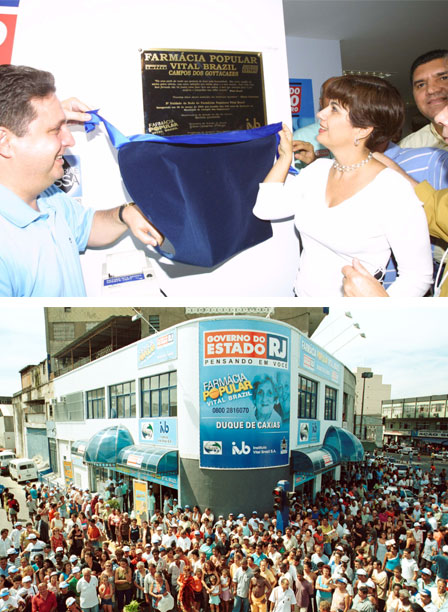 Garotinho e Rosinha inauguram a Farmácia Popular, de Campos; abaixo a unidade de Duque de Caxias