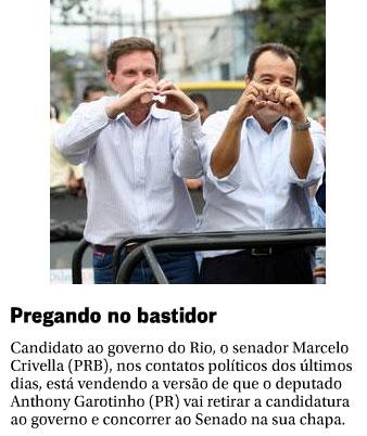 Crivella e Cabral na última campanha eleitoral; abaixo reprodução da coluna Panorama Político, do Globo