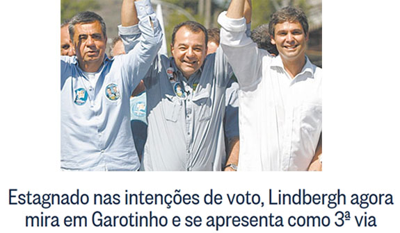 Lindbergh, Cabral e Picciani até o início deste ano eram aliados; abaixo manchete do Globo online