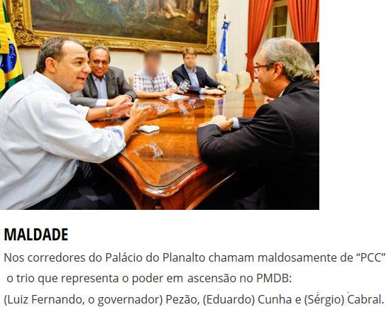Em primeiro plano Cabral, Cunha e Pezão; abaixo nota da coluna de Cláudio Humberto
