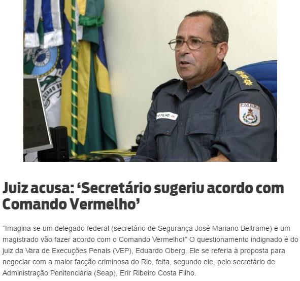 Secretário de Administração Penitenciária, coronel Erir Ribeiro; abaixo reprodução de O Dia