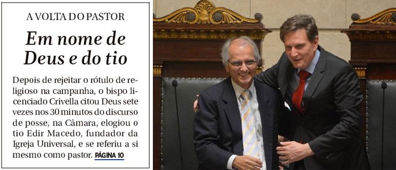 Reprodução da capa do Glob; ao lado Crivella e seu vice Fernando Mac Dowell na posse na Câmara de Vereadores