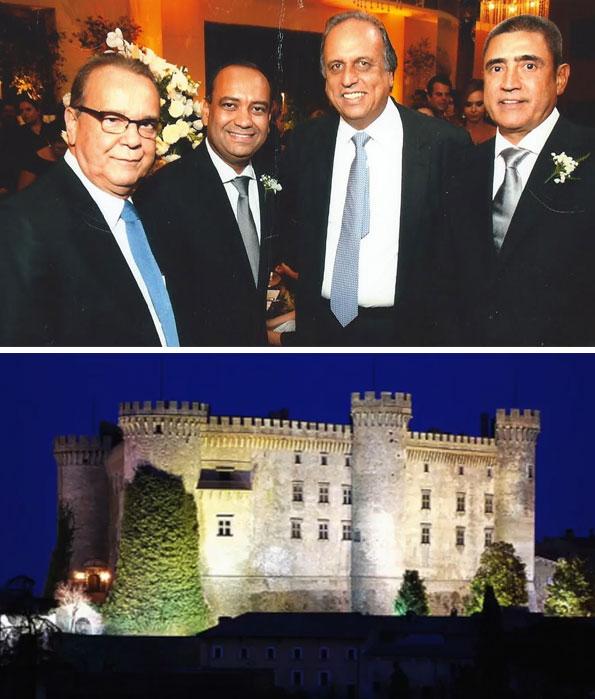 Hudson Braga, o Braguinha, Max Lemos (braço-direito de Jorge Picciani), Pezão e o empresário Mário Peixoto no casamento na Itália; abaixo o castelo que serviu de cenário para a festa milionária