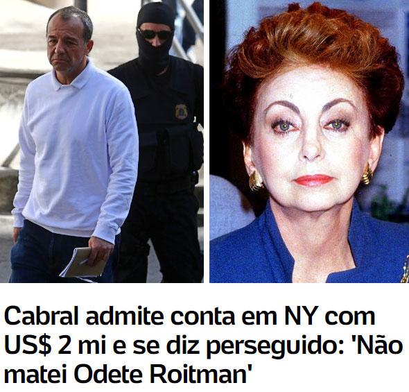 Sérgio Cabral, a atriz Beatriz Segall no papel de Odete Roitman; abaixo manchete do UOL